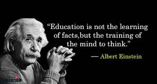 Education is not the learning of facts, but the training of the mind to think.
